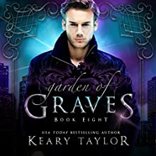 Garden of Graves: House of Royals, Book 8 Audiobook by Keary Taylor Narrated by Stephanie Dillard