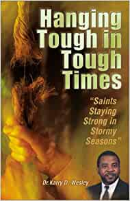 Hanging Tough in Tough Times - How Saints Can Stay Strong