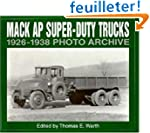 Mack Ap Super-Duty Trucks: 1926 Throu...