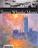 Turner, Whistler, Monet