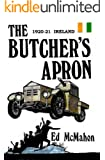 The Butcher's Apron: Ireland 1920-21...The Story of an IRA Flying Column Fighting for National Independence