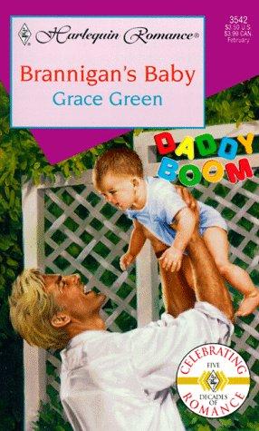 Brannigan'S Baby  (Daddy Boom) (Harlequin Romance, 3542), Grace Green