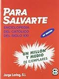 Para Salvarte: Enciclopedia del catolico del siglo XXI (Spanish Edition)