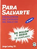 img - for Para Salvarte: Enciclopedia del catolico del siglo XXI (Spanish Edition) book / textbook / text book