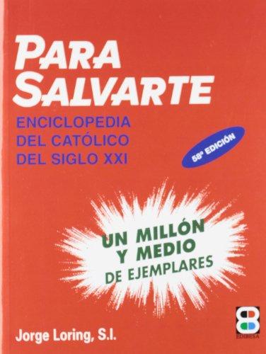 Para salvarte: Enciclopedia del católico (SINAI)