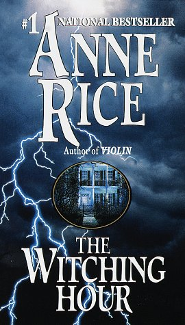 The Witching Hour (Lives of the Mayfair Witches), Anne Rice