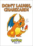 Don't Laugh, Charizard!: Pokemon Tales, Vol. 19 (1569315701) by Toda, Akihito