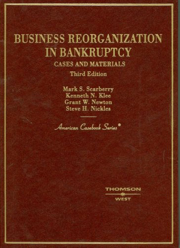 Business Reorganization in Bankruptcy: Cases And Materials