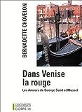 img - for Dans Venise la Rouge : les amours de George Sand et Musset book / textbook / text book