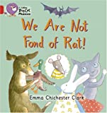 We are Not Fond of Rat: Blue/Band 2B (Collins Big Cat Phonics) (0007235909) by Chichester Clark, Emma