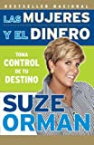 Las mujeres y el dinero/ Women and Money: Toma Control de tu Destino/ Owning the Power to Control Your Destiny (Vintage Espanol)