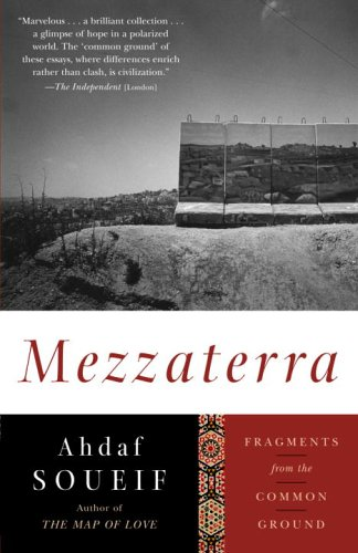 Mezzaterra : Fragments From The Common Ground, AHDAF SOUEIF