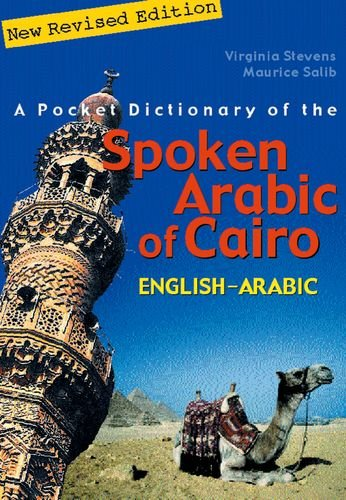 A Pocket Dictionary of the Spoken Arabic of Cairo:...