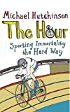 img - for The Hour: Sporting Immortality the Hard Way book / textbook / text book
