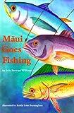 Maui Goes Fishing (Kolowalu Books)