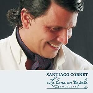 Santiago Cornet - Luna En Tu Pelo - Amazon.com Music