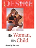 His Woman, His Child (0373047959) by Barton, Beverly
