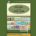 Murder in the Milk Case: A Trish Cunningham Mystery Book 1 Audiobook by Candice Prentice Narrated by Melissa Moran
