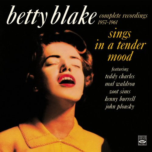 Betty Blake Sings In A Tender Mood. Complete Recordings 1957-1961