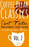 Coffee Break Classics Vol. Two: Short Fiction by the Worlds Greatest Authors from Sparrow Classics