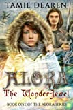 Alora: The Wander-Jewel (The Alora Series) (Volume 1)