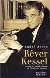 echange, troc André Asséo - Rêver Kessel