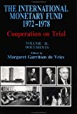 img - for The International Monetary Fund, 1972-1978: Cooperation on Trial book / textbook / text book