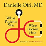 What Patients Say, What Doctors Hear | Danielle Ofri