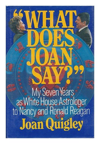 What Does Joan Say?: My Seven Years As White House Astrologer To Nancy And Ronald Reagan front-62226