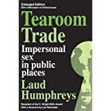 Tearoom Trade: Impersonal Sex in Public Places (Observations)by Laud Humphreys