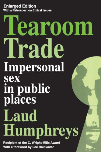 Tearoom Trade: Impersonal Sex in Public Places...