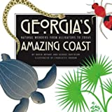 Georgias Amazing Coast: Natural Wonders from Alligators to Zoeas