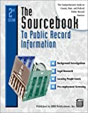 img - for The Sourcebook to Public Record Information : The Comprehensive Guide to County, State & Federal Public Record Information (Sourcebook to Public Record Information, 2nd ed) book / textbook / text book