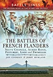 img - for The Battles of French Flanders: Neuve Chapelle, Aubers Ridge, Festubert, Loos and Fromelles (Battle Lines) book / textbook / text book