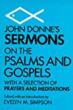 John Donne's Sermons on the Psalms and Gospels: With a Selection of Prayers and Meditations (0520003403) by John Donne