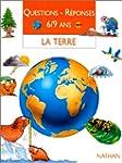 La Terre. Questions - r�ponses 6-9 ans