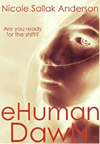 (FREE on 11/27) Ehuman Dawn by Nicole Sallak Anderson - http://eBooksHabit.com