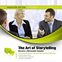 The Art of Storytelling: Become a Memorable Speaker (       UNABRIDGED) by Made for Success Narrated by Les Brown, Patricia Fripp, Doug Stevenson
