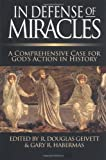 In Defense of Miracles: A Comprehensive Case for God's Actions in History