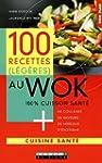 100 recettes (l�g�res) au Wok : 100%...