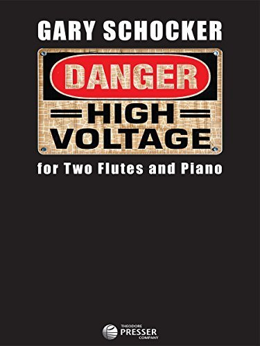 Danger: High Voltage for Two Flutes and Piano by Gary Schocker (2014) Sheet music