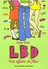 LBD, tome 1 : Une affaire de filles par Dent