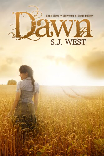 S.J. West - Dawn (Book 3, Harvester of Light Trilogy)