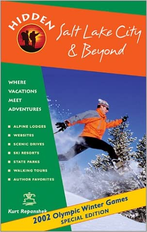 Hidden Salt Lake City and Beyond: Including Park City, Deer Valley, Alta and Snowbird