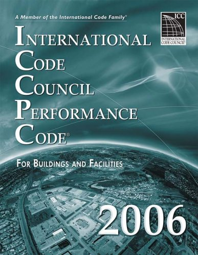 2006 ICC Performance Code - Soft-cover - ICC (distributed by Cengage Learning) - IC-3700S06 - ISBN: 1580012620 - ISBN-13: 9781580012621