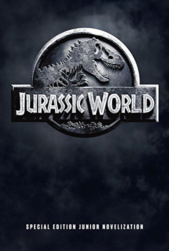 Jurassic World Special Edition Junior Novelization (Jurassic World)