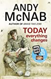 Today Everything Changes by Andy McNab