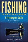 Fishing in Western Canada: A Freshwater Guide (1550547070) by Carpenter, David