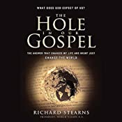 The Hole in Our Gospel: What Does God Expect of Us? | [Richard Stearns]