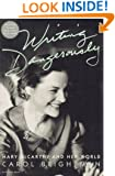 Writing Dangerously: Mary McCarthy And Her World